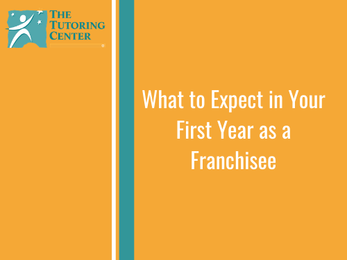 What to Expect in Your First Year as a Franchisee