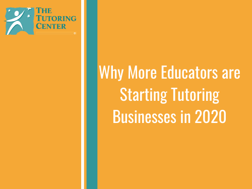 Why More Educators Are Starting Tutoring Businesses in 2020